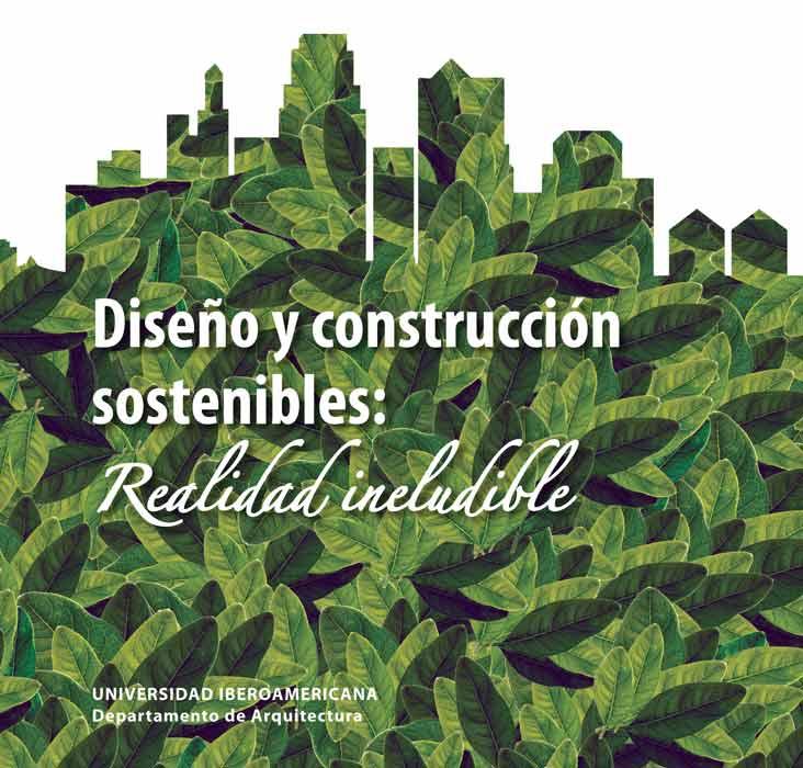Diseño y construcción sostenibles: realidad ineludible