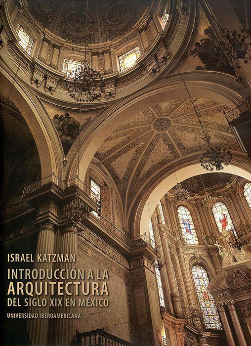 Introducción a la arquitectura del siglo XIX en México